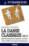 La danse classique : Tome 2, Manuel complet de la méthode Cecchetti - Grazioso Cecchetti