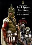 Les Légions Romaines : L'armement à travers mille ans d'histoire - Silvano Mattesini
