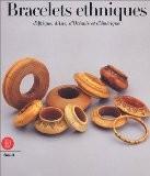 Bracelets ethniques d'Afrique, d'Asie, d'Océanie et d'Amérique - Anne Van Cutsem