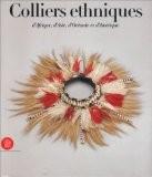 Colliers ethniques d'Afrique, d'Asie, d'Océanie et d'Amérique - Anne Leurquin