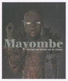 Mayombe - Statuettes rituelles au Congo - Jo Tollebeek