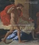 Du baroque au classicisme : Rubens, Poussin et les peintres au XVIIe si�cle - Nicolas Sainte Fare Garnot