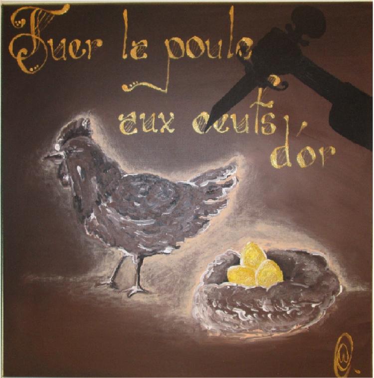 tuer la poule aux oeufs d'or