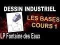 DESSIN INDUSTRIEL Cours 1 - Les bases