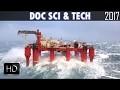 â–¶Plateforme pétrolière en pleine tempête. DOCUMENTAIRE SCI&TECH 2017