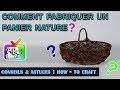 How-to craft : comment fabriquer un panier nature?
