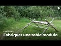 Fabriquer une table modulo | Construire des installations en forêt