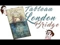 Tableau London Bridge