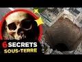 6 SECRETS TERRIFIANTS CACHÉS SOUS TERRE