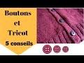 Boutons, boutonnières pour vos tricots: mes 5 conseils
