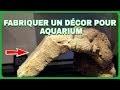TUTO Fabriquer un De�cor d'Aquarium FACILE