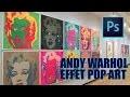 Effet Pop Art d'andy Warhol avec Photoshop