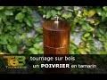 Tournage sur bois - Fabriquer un POIVRIER géant en bois de tamarin