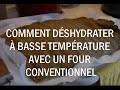 Comment déshydrater à basse température sans déshydrateur, avec un four conventionnel