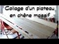 COMMENT FAIRE UN PLATEAU EN CHÊNE MASSIF (COLLAGE A PLAT JOINT) - TUTORIEL - LJVS