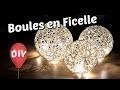 DIY -  Comment fabriquer des boules lumineuses décoratives | Tuto de lampe en ficelle avec un ballon
