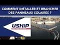 Comment installer et brancher des panneaux solaires sur un bateau ?   USHIP
