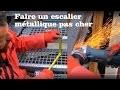 Fabriquer son escalier métallique pas cher