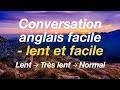 Conversation anglais facile - lent et facile