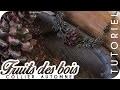 { TUTORIEL } FRUITS DES BOIS