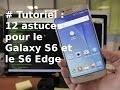 [TUTORIEL] Galaxy S6 : 12 astuces pour le Galaxy S6 et S6 Edge