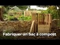 Fabriquer un bac à compost