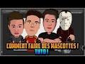 COMMENT FAIRE DES MASCOTTES - TUTO !