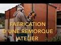 FABRICATION D'UNE REMORQUE ATELIER / FOURGON 3 EME PARTIE POSE DES PLAQUES GALVANISEES