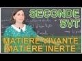 Matière vivante et matière inerte - SVT Seconde - Les Bons Profs