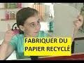 Fabriquer du papier recycle