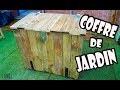 COMMENT FABRIQUER UN COFFRE DE JARDIN [TUTO]