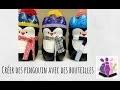 DIY | � Fabriquer un pingouin avec des bouteilles en plastique