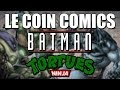 LE COIN COMICS - Batman et les Tortues Ninja