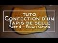 TUTO - Confection d'un tapis de selle - Partie 4 - Finalisation