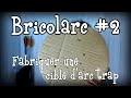 Bricolarc # 2 : Fabriquer une cible d'arc trap
