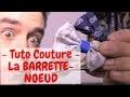 Tuto Couture : le Noeud-Barrette