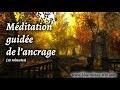 Méditation de l'ancrage - 10 minutes