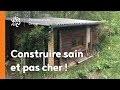La minute permaculture #9 : 3 PRINCIPES POUR CONSTRUIRE SAIN ET PAS CHER