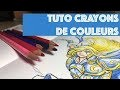 TUTO//COMMENT BIEN COLORIER AUX CRAYONS DE COULEURS !!