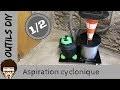 Fabrication de mon système d'aspiration cyclonique / DIY / **Lire description**
