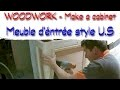 Fabrication d'un meuble d'entrée style classique américain - Make a cabinet - FR - LJVS
