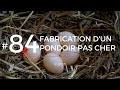 FABRICATION D'UN PONDOIR PAS CHER │LFDT #84