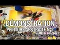Comment faire une peinture abstraite N°2 : Abstract painting demo N°2 🎨