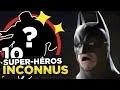 10 SUPER-HÉROS INCONNUS MAIS TROP COOLS