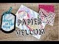 Quelques ide�es pour utiliser le papier Vellum