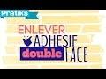 Comment enlever de l'adhésif double face ?
