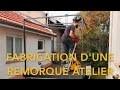 FABRICATION D'UNE REMORQUE FOURGON / ATELIER 1ère Partie ossature métallique