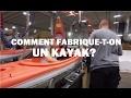Comment fabrique-t-on un kayak?
