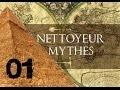 Le Nettoyeur de Mythes #01 - La révélation des pyramides