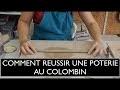 Cours poterie : COMMENT REUSSIR UNE POTERIE AU COLOMBIN -Au grès du sud